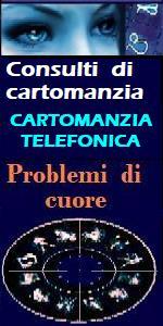CONSULTI CARTOMANZIA TELEFONICA A BASSO COSTO - INCANTESIMI D'AMORE -  CARTOMANTI a  ROMA e MILANO