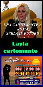 CARTOMANTE A ROMA - CONSULTI DI CARTOMANZIA,  CARTOMANZIA a BASSO COSTO - CARTOMANZIA TELEFONICA  A ROMA  LAYLA CON VOI