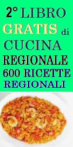 www.ilmiositoweb.it/librocucina  2° LIBRO GRATIS DI CUCINA, libro gratis online di cucina regionale italiana, RICETTE GRATIS DI CUCINA REGIONALE, SECONDO LIBRO DI CUCINA CON RICETTE REGIONALI - 500 RICETTE IN UN LIBRO GRATIS