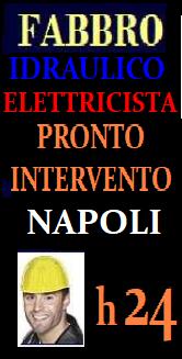 SOS PRONTO INTERVENTO A NAPOLI - FABBRO IDRAULICO ELETTRICISTA URGENTE RIPARAZIONI APERTURA PORTE ECC...