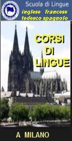 SCUOLA DI LINGUE A MILANO - CORSI DI LINGUA INGLESE, TEDESCA, FRANCESE E SPAGNOLA